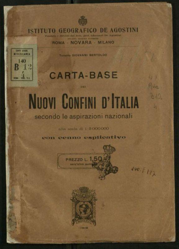 Carta-base dei nuovi confini d'Italia secondo le aspirazioni nazionali  : cenno esplicativo  / Giovanni Bertoldo