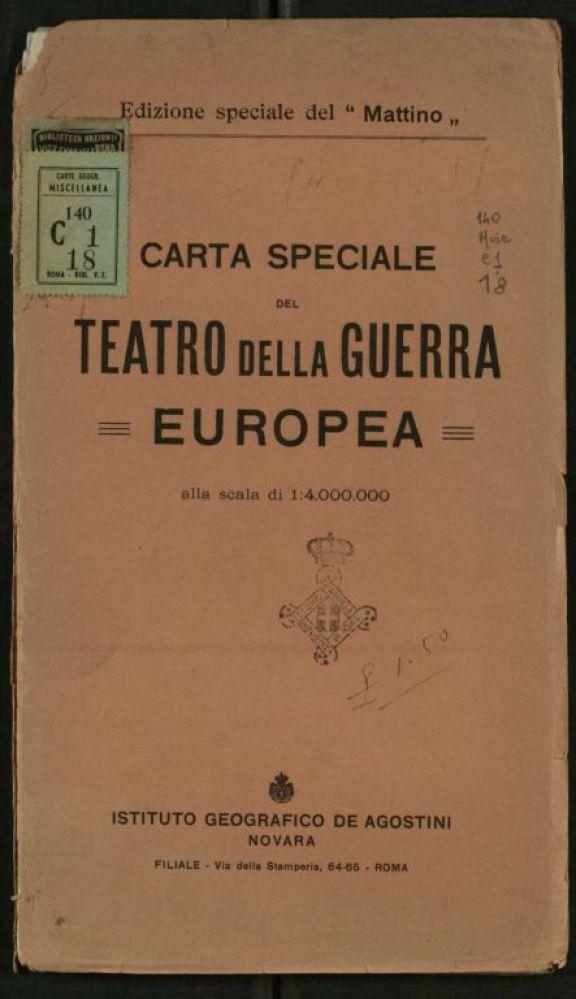 Carta speciale del teatro della guerra europea  / Istituto Geografico De Agostini