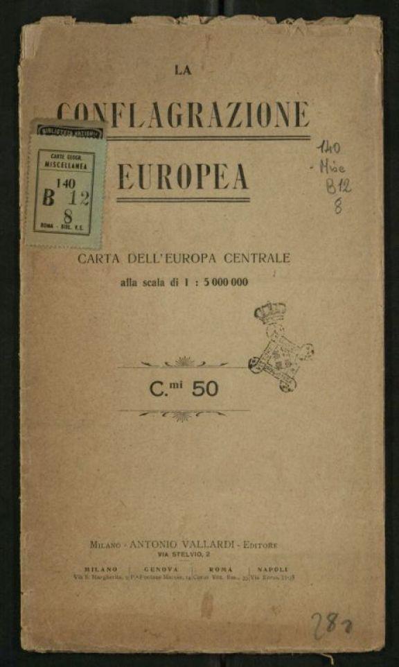 La *conflagrazione europea  : carta dell'Europa centrale