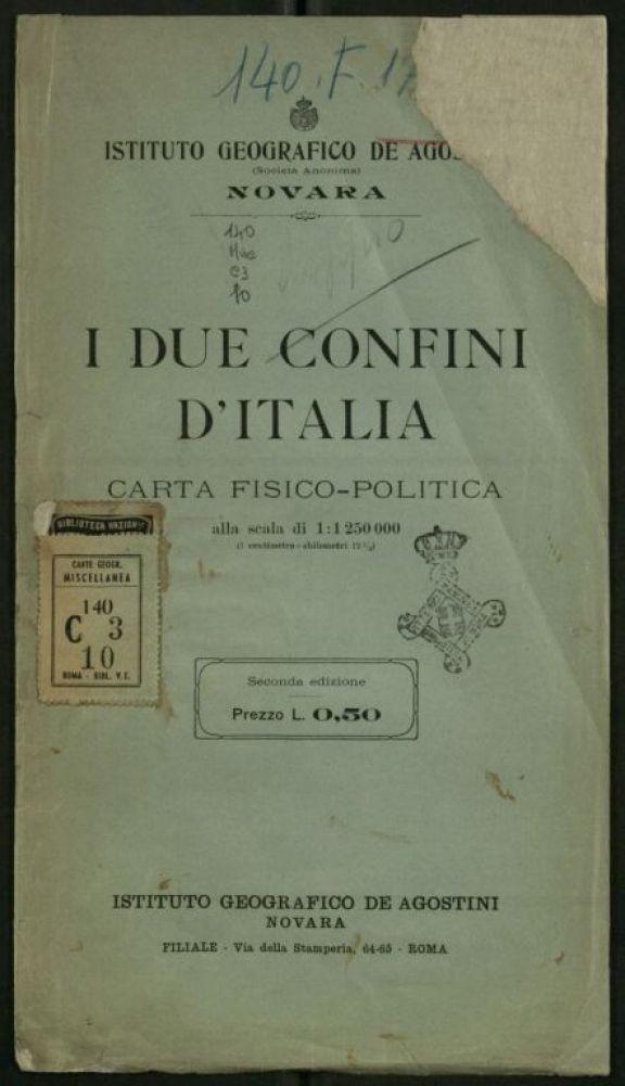 I *due confini d'Italia  : carta fisico-politica