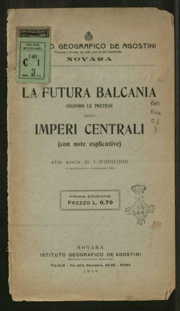 La *futura Balcania secondo le pretese degli imperi centrali, con note esplicative  / [A. Colocci]