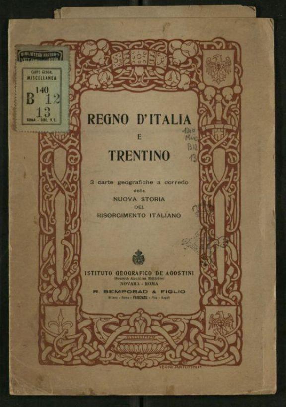 Regno d'Italia e Trentino  : 3 carte geografiche a corredo della Nuova storia del Risorgimento Italiano