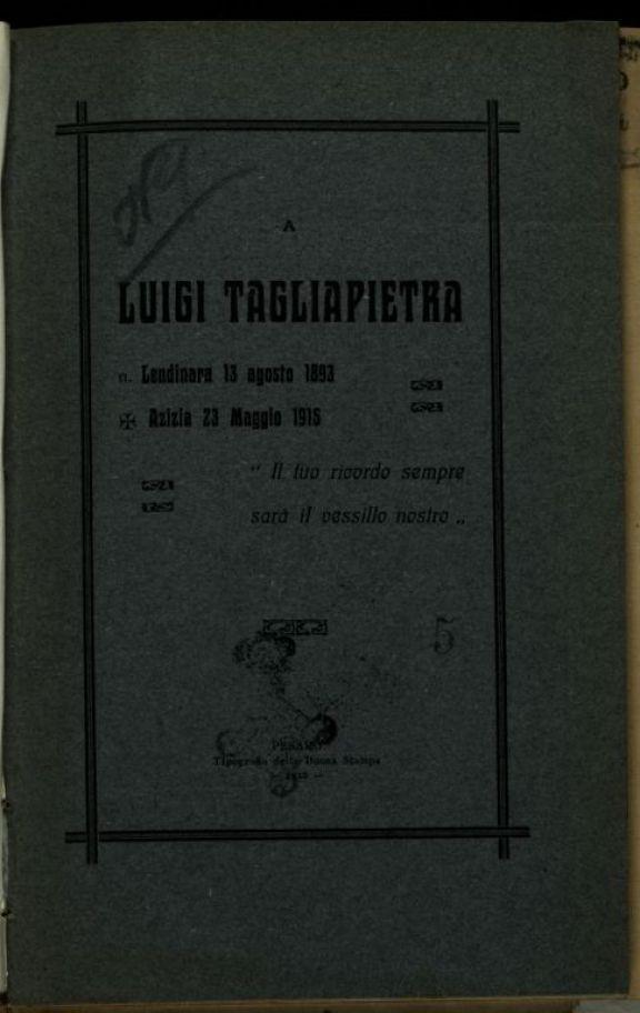 A Luigi Tagliapietra  : Lendinara, 13 agosto 1893 - Azizia, 23 Maggio 1915