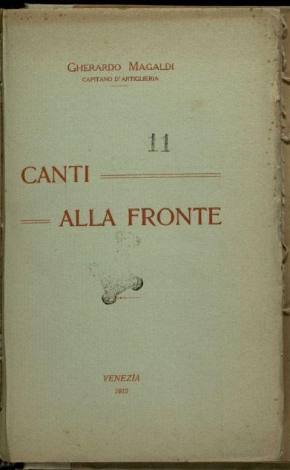 Canti alla fronte  : campagna italo austriaca 1915  / Gherardo Magaldi