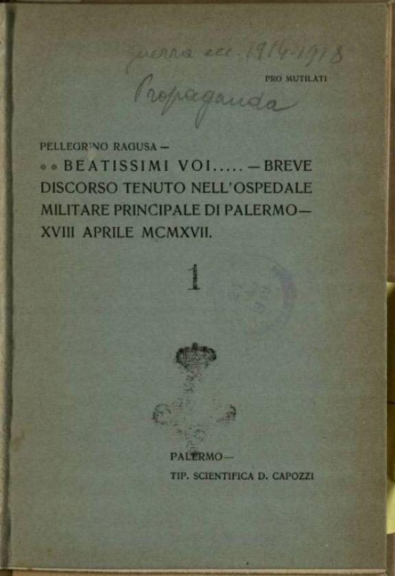 Beatissimi voi...  : breve discorso tenuto nell'ospedale militare principale di Palermo, 18 aprile 1917