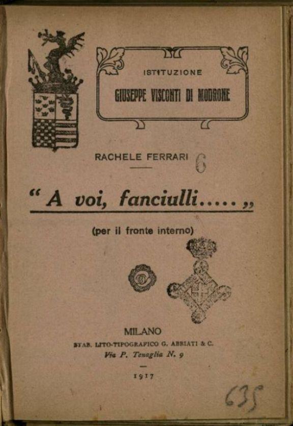"""""""*A voi, fanciulli.....""""  : (per il fronte interno)  / Rachele Ferrari"""