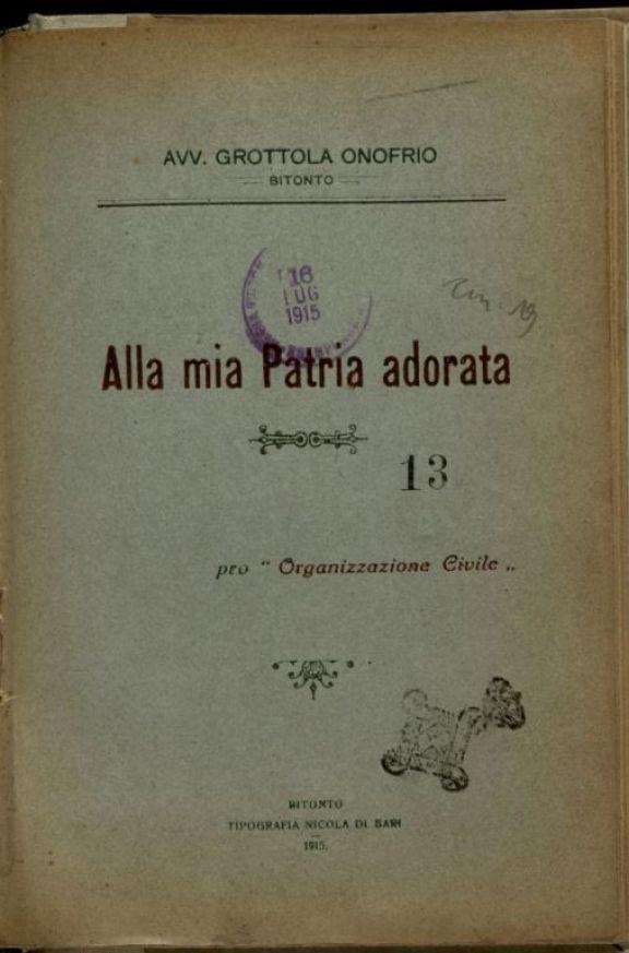Alla mia patria adorata  / Onofrio Grottola