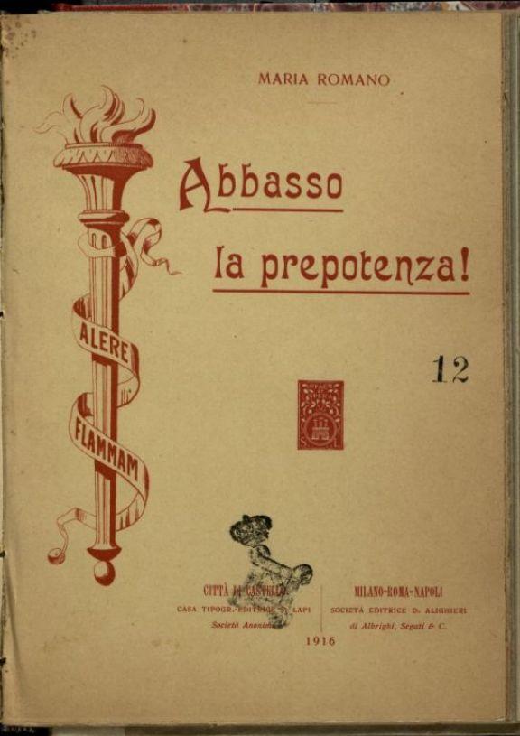 Abbasso la prepotenza!  : bozzetto allegorico ed augurale  / Maria Romano