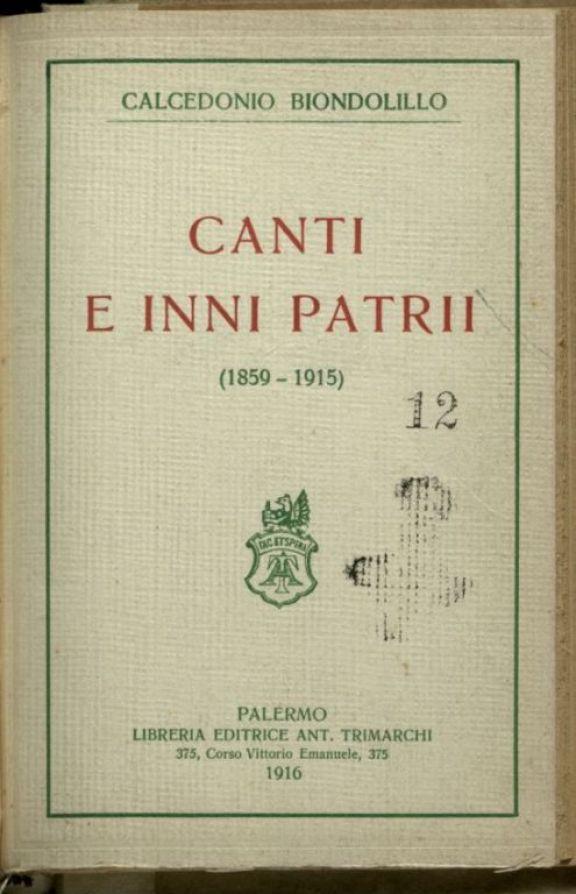Canti e inni patrii  : 1859-1915  / Calcedonio Biondolillo