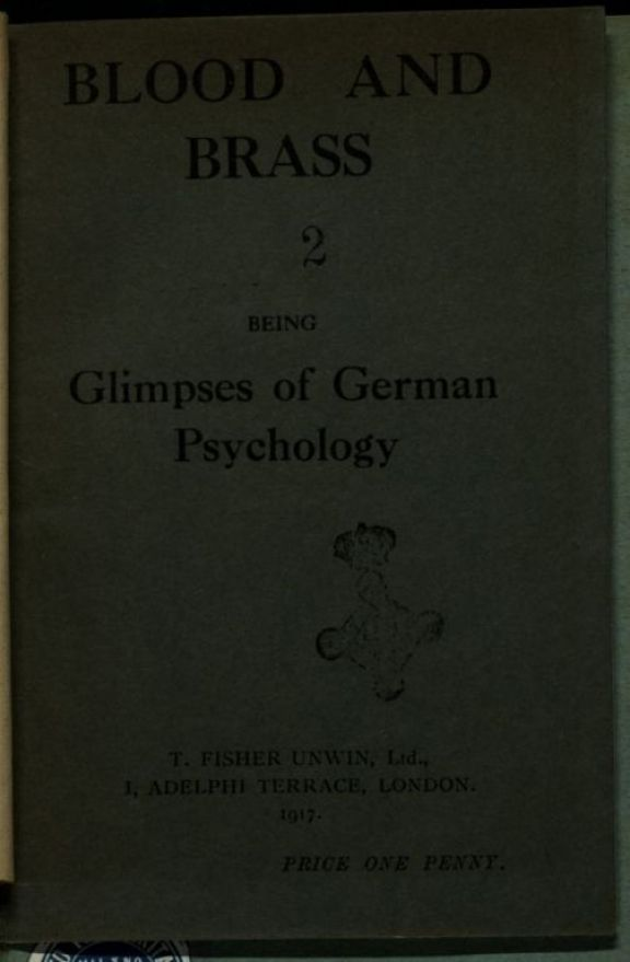 Blood and brass  : being Glimpses of German psychology