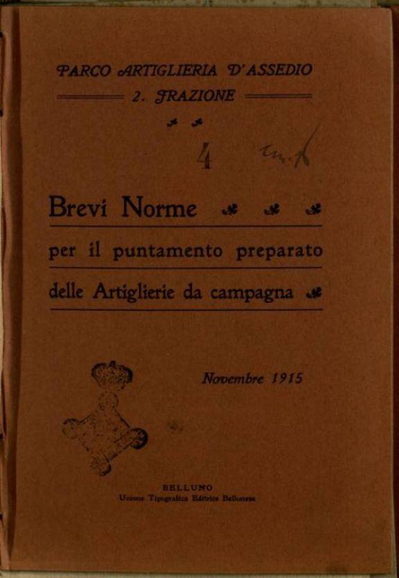 Brevi norme per il puntamento preparato delle artiglierie da campagna  : novembre 1915