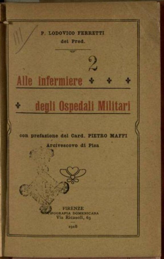 Alle infermiere degli ospedali militari  / Lodovico Ferretti  ; con prefazione di Pietro Maffi