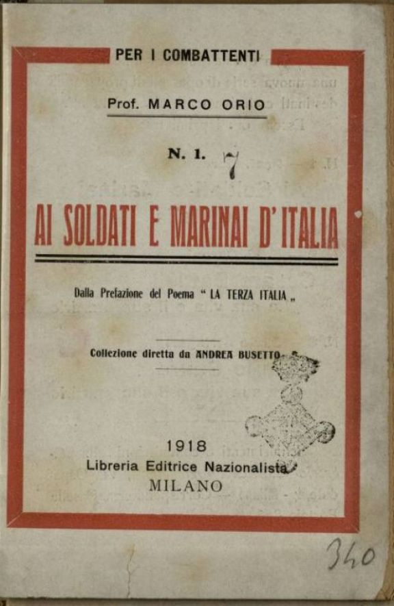 Ai soldati e marinai d'Italia  : dalla prefazione del poema La terza Italia  / Orio Marco
