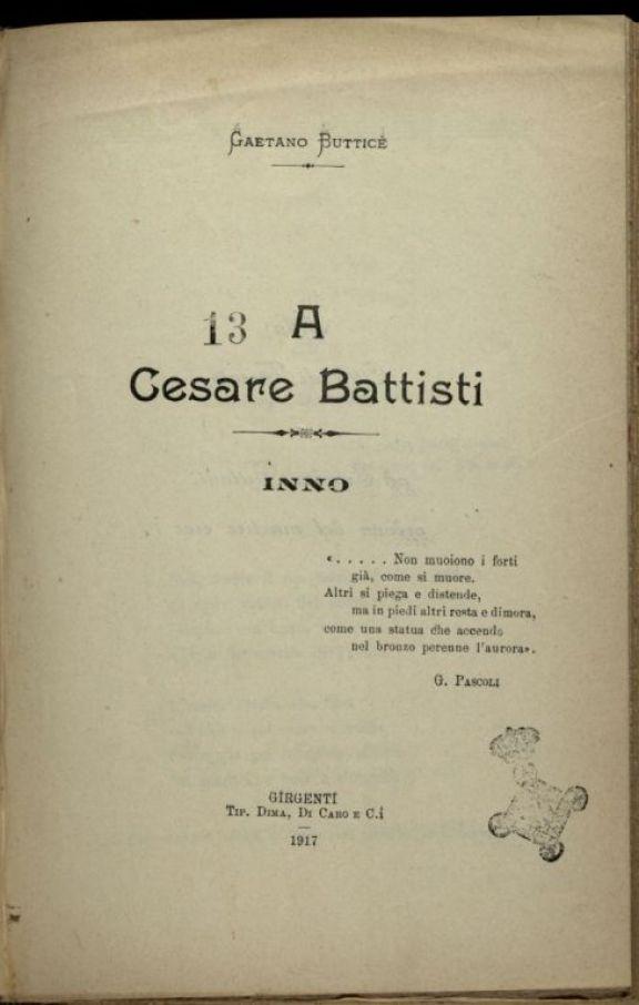 A Cesare Battisti  : Inno  / Gaetano Buttice