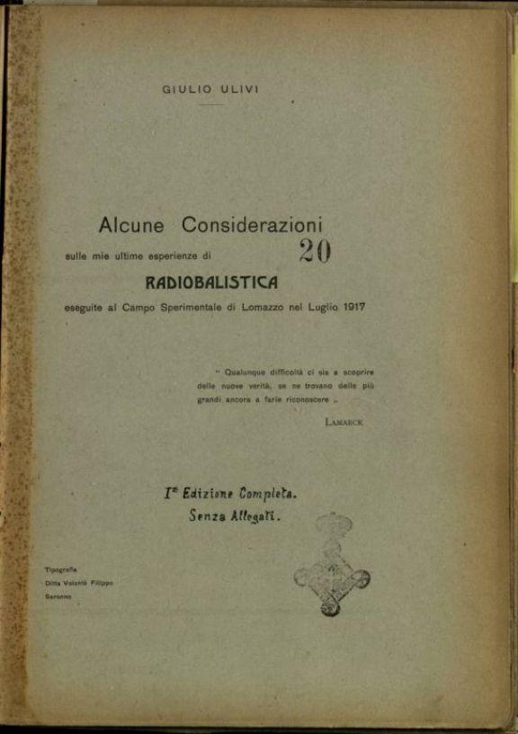 Alcune considerazioni sulle mie ultime esperienze di radiobalistica eseguite al Campo Sperimentale di Lomazzo nel luglio 1917  / Giulio Ulivi