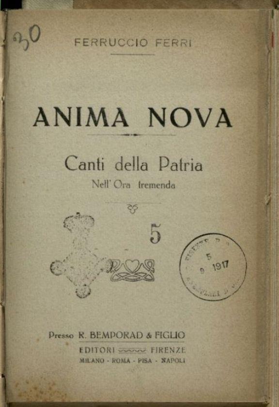 Anima Nova  : Canti della patria nell'ora tremenda  / Ferruccio Ferri