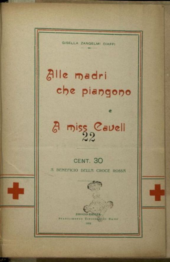 Alle madri che piangono e a miss Cavell  / Gisella Zangelmi Ciaffi