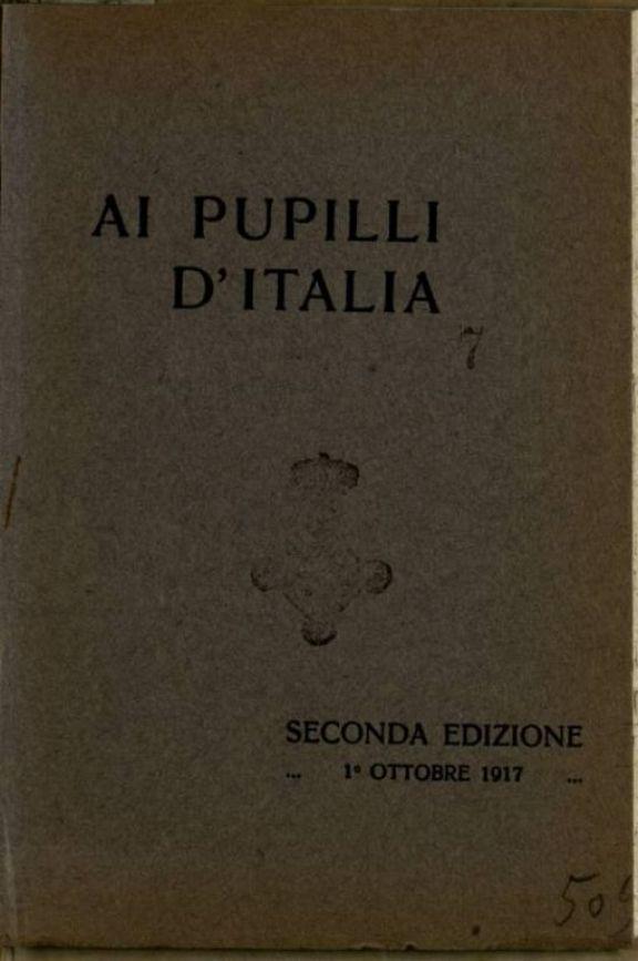 Ai pupilli d'Italia  : pensieri di illustri italiani  / raccolti da Stefania Turr pro orfani della guerra