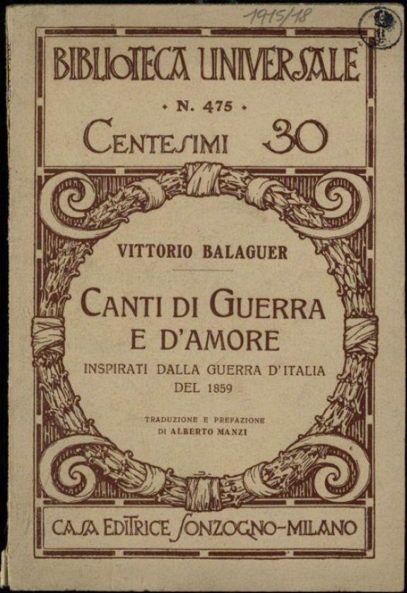 Canti di guerra e d'amore ispirati dalla guerra d'Italia del 1859  / Vittorio Balaguer  ; traduzione e prefazione di Alberto Manzi