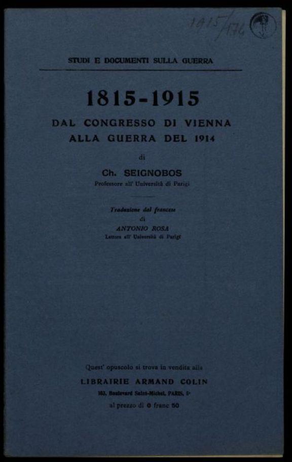 1815-1915  : dal Congresso di Vienna alla guerra del 1914  / di Ch. Seignobos  ; traduzione dal francese di Antonio Rosa