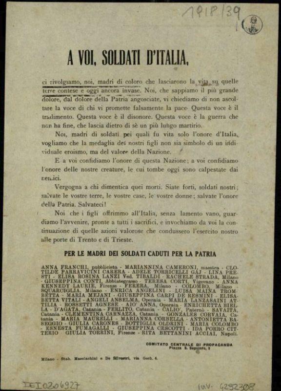 A voi, soldati d'Italia, ci rivolgiamo, noi, madri di coloro che lasciarono la vita ...  / Comitato centrale di propaganda