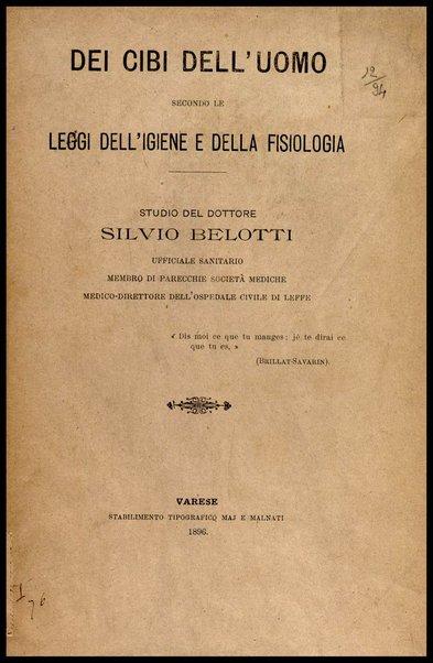 Dei cibi dell' uomo secondo le leggi dell'igiene e della fisiologia / studio del dottore Silvio Belotti