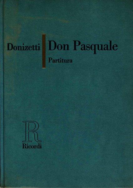 Don Pasquale : dramma buffo in tre atti / Gaetano Donizetti ; libretto di Michele Accursi