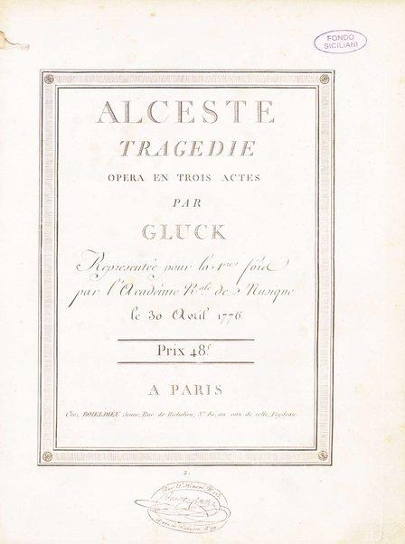 Alceste : tragedie : opera en trois actes / par Gluck