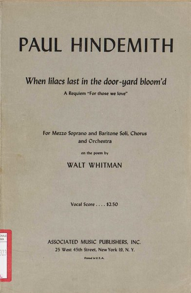 When lílacs last ín the door-yard bloom'd : a requiem For those we love : for mezzo soprano and baritone soli, chorus and orchestra on the poem by Walt Whitman / Paul Hindemith