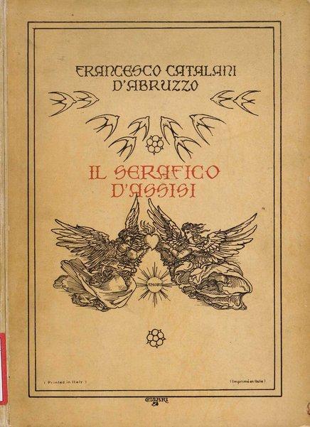 ˜Il œserafico d'Assisi : Sacra rappresentazione in due parti / Azione e musica di Francesco Catalani d'Abruzzo