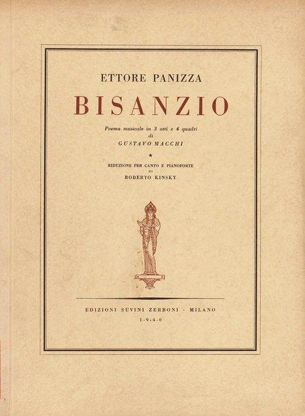 Bisanzio / Poema musicale in 3 atti e 4 quadri di Gustavo Macchi ; riduzione per canto e pianoforte di Roberto Kinsky