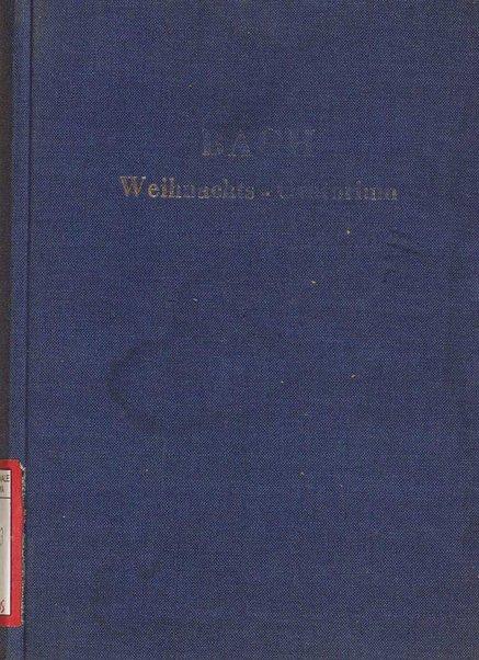 Weihnachts-Oratorium / Joh. Seb Bach ; nach der Ausgabe ... von Arnold Schering