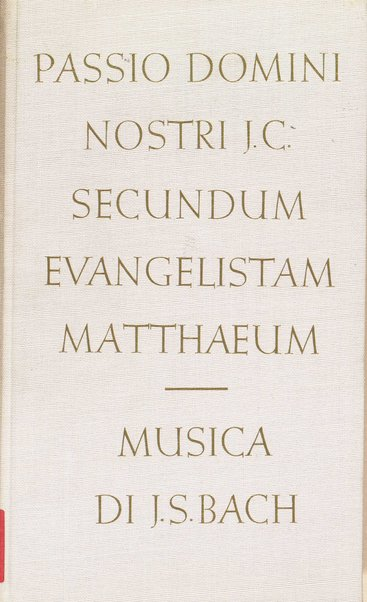 Passio Domini nostri J.C. secundum evangelistam Matthaeum / Johann Sebastian Bach ; [introduzione di Karl-Heinz Köhler]