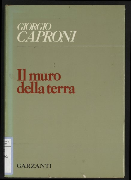 Il muro della terra / Giorgio Caproni